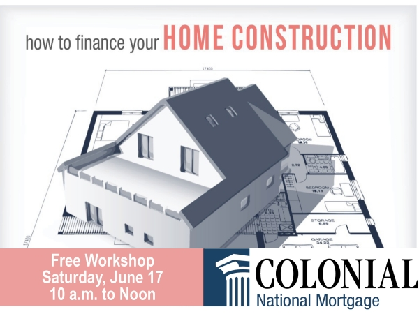 Free Workshop: How to Finance Your Home Construction