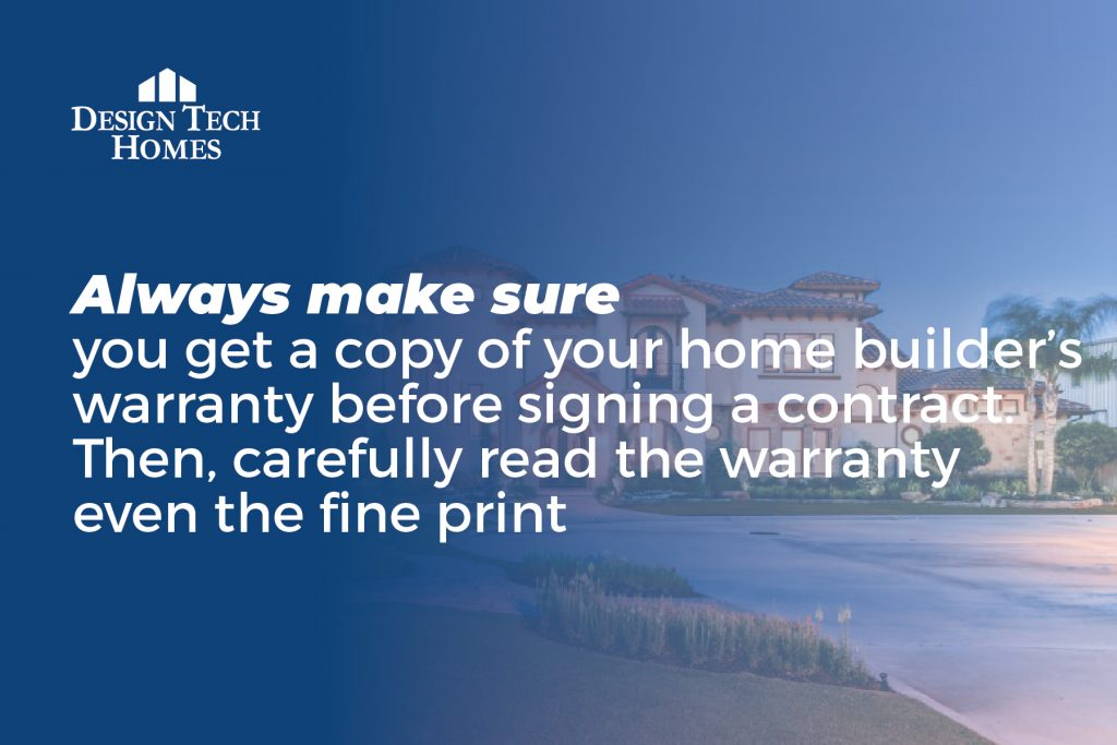 always make sure you get a copy of your home builder's warranty