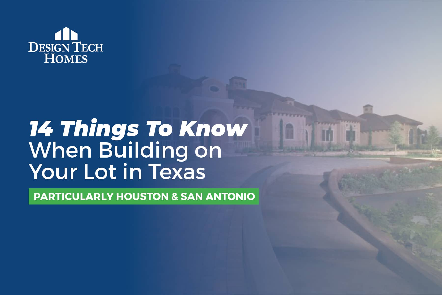 14 things to know when building on your lot in texas
