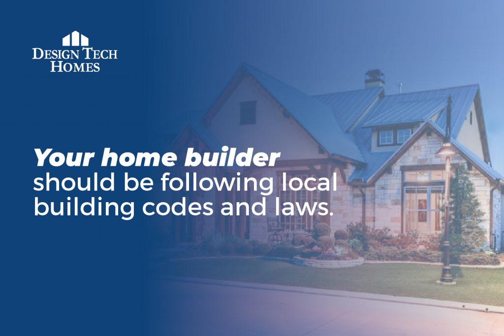 your home builder should be following local building codes